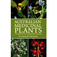 Australian Medicinal Plants: A Complete Guide - Reference Text