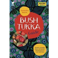 Bush Tukka Guide - Aboriginal Bush Tucker Reference Book