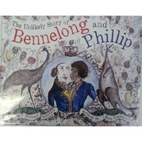the Unlikely Story of Bennelong and Phillip (HC)