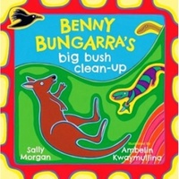Benny Bungarra's Big Bush Clean-Up - Aboriginal Children's Book (Soft Cover)
