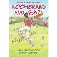 Boomerang and Bat [HC] The Story of the Real First Eleven