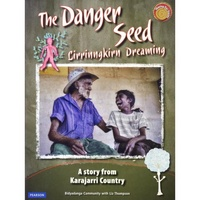 The Danger Seed Lirrinngkirn Dreaming - Aboriginal Children's Book