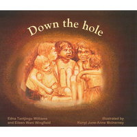 Down The Hole (Hard Cover) - Aboriginal Children's Book