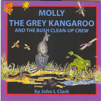 Molly the Grey Kangaroo and the Bush Clean-Up Crew