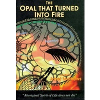 The Opal That Turned Into Fire [HC]