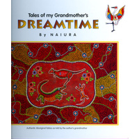 Tales of My Grandmother's Dreamtime (Hard Cover) - Aboriginal Children's Book