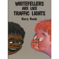 Whitefellers are like Traffic Lights