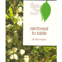 Rainforest to Table Bush Tucker Recipe Book