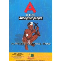 A is for Aboriginal People: Alphabet Learning Book