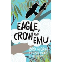 Eagle, Crow & Emu Bird Stories (Paperback) - Aboriginal Children's Book