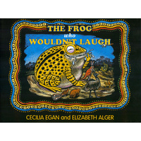 The Frog Who Wouldn't Laugh - Aboriginal Children's Story Book [SC]