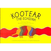 Kootear the Echidna - Aboriginal Children's Book (Soft Cover)