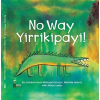 No Way Yirrikipayi [HC] - Aboriginal Children's Book