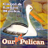 Our Pet Pelican (SC) - Aboriginal Children's Book