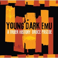 Young Dark Emu a Truer History [HC] - Aboriginal Children's Book