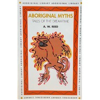 Aboriginal Myths (Tales from the Dreamtime) - Aboriginal Reference Text