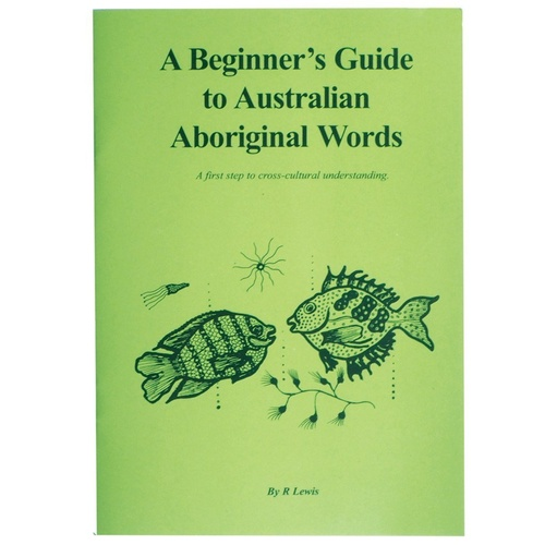 A Beginner's Guide to Australian Aboriginal Words (Soft Cover)